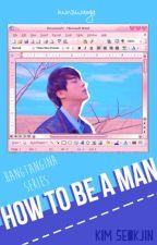 How to be a Man [Seokjin ff] #Wattys2017 by minswaega