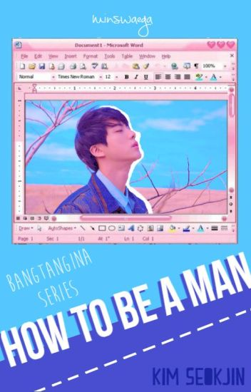 How to be a Man [Seokjin ff] #Wattys2017