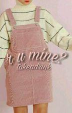 r u mine? // lesbian by takeadrink