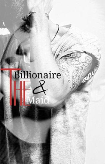 The Billionaire & The Maid - Kazai Rongmei - Wattpad