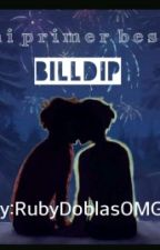Mi primer beso Billdip -One shot- by ZafiroCuarzo