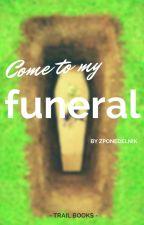 Приходите на мои похороны by ZPonedelnik