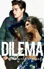 Dilema by TheGirlFireproof