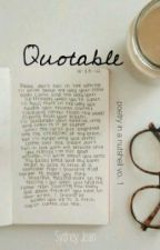 Quotable by WalksInTheRain
