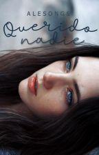 Querido Nadie by Alesongs