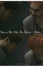 You're not like the others. -Muke- [EN PAUSE] by SmileOfHarryxxx