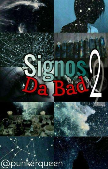 Signos da Bad 2