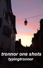 tronnor one shots by typingtronnor
