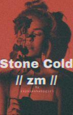 Stone Cold // z.m by zayniesbabygirl