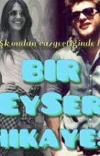 Bir EySer Hikayesi  by ezo_123
