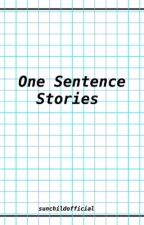 One Sentence Stories by sunchildofficial
