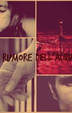 Il Rumore dell'acqua. [Hunger Games] by KaryEfp