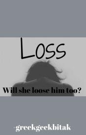 Loss by greekgeekbitak