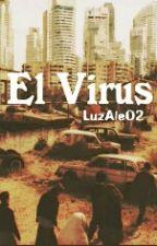 El VIRUS [En Edición] by LuzAle02