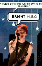 Bright; M.G.C (under editing) by jealousjeon