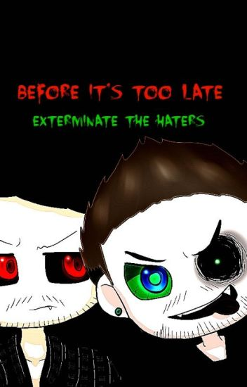 Before It's Too Late (IPliers/Anti/Jackglitch x Reader)