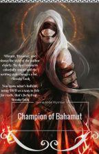 Champion of Bahamut (Hiatus) by BrookeTook