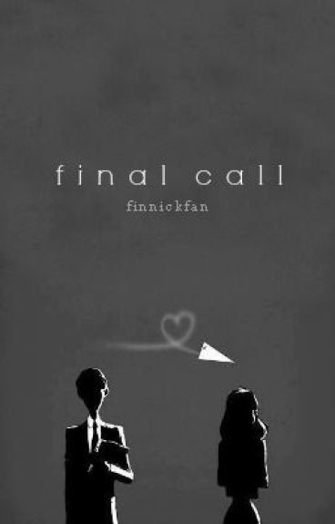Final Call [One Direction] by finnickfan