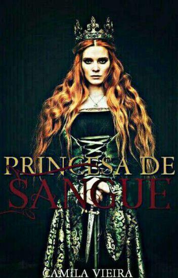 Princesa de Sangue - O Princípio (Em Revisão)