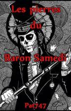 Les pierres du Baron Samedi by Pat747