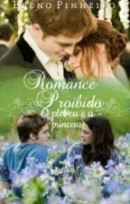 Romance Proibido | O Plebeu e a Princesa. [REVISÃO] by BrenoDrummond