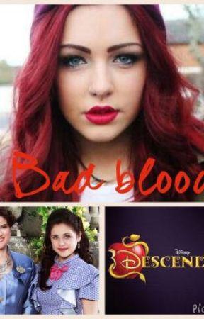 Bad blood ( Disney descendants) by Carlykinz