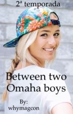 Between two Omaha boys 2 by whymagcon