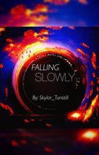 Falling Slowly #Wattys2016 by SkylarTunstill