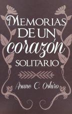Memorias de un corazón solitario by AsuneOshiro