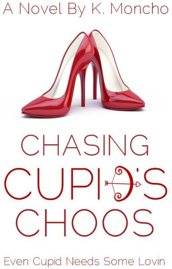 Chasing Cupid's Choos (NaNoWriMo 2015)