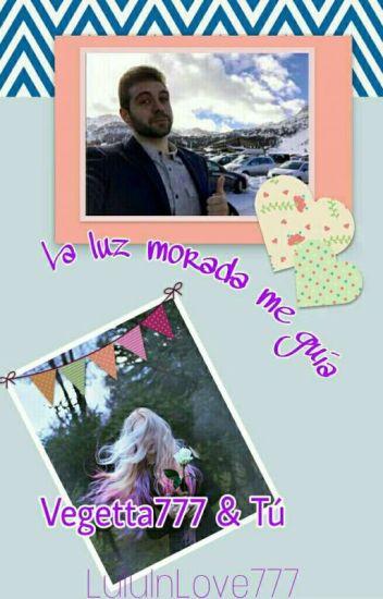 La Luz Morada Me Guía (Vegetta777 y tú)