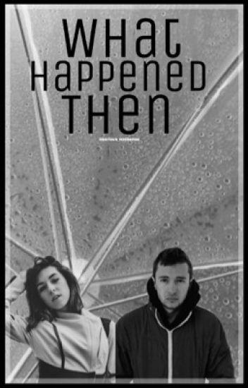 What Happened Then (TØP/Tyler Joseph)