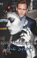 Tom Hiddleston One Shots by BarricadeChap