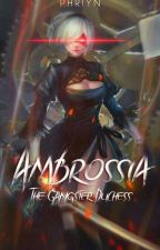 Ambrossia: The Gangster Duchess by Avianea
