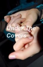Under The Covers {LGBT+ WPContest}✔️ by taedreamer