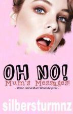 Oh no! Mum's Messages! by silbersturmnz
