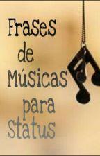 Frases de Musicas para Status by WitamaarysLeilaaynne