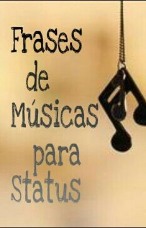 Frases De Musicas Para Status Aqueles Olhosdom M Wattpad