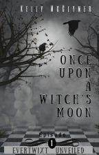 Once Upon a Witch's Moon by KellyMcClymer