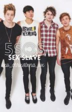 5SOS Sex Slave by awkward5soss
