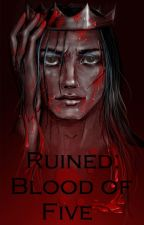 Ruined: Blood of Five (Book Three) by Mander_Pander