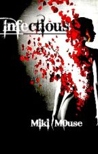 Infectious by Miki_M0use