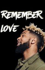 Remember Love (Book 2) by britxcvi