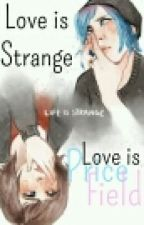 Love Is Strange, Love Is Pricefield. by KassMl9