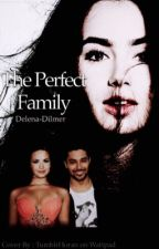 The perfect family by delena-dilmer