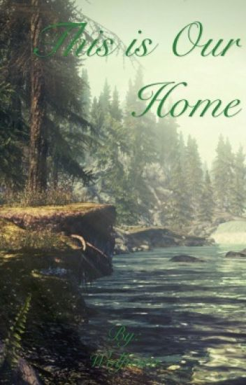 This is Our Home: A Collection of Skyrim Short Stories
