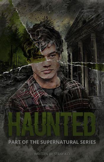 Haunted {C.H. au}