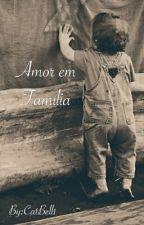Amor em Família  by CatBell1