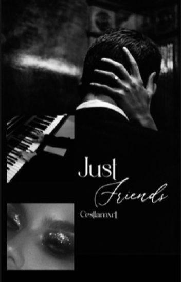 Just Friends || j.g. [Wattys 2017]