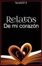 Relatos de mi corazón by yariel0313